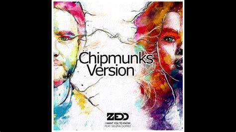 Zedd ft. Selena Gomez - I Want You To Know (Chipmunks ...