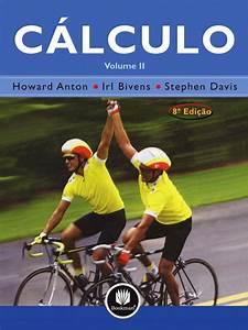 C U00e1lculo Volume 2 Howard Anton  Irl Bivens  Stephen Davis