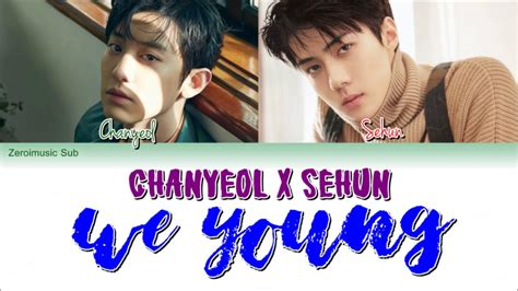 exo we young chanyeol 박찬열 sehun 세훈 exo 엑소 we young 가사 sub