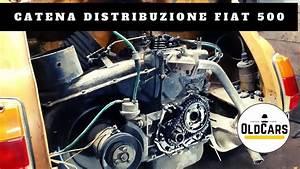 Sostituzione Catena Distribuzione Fiat 500 Epoca - Inizio Restauro  Ud83d Ude20