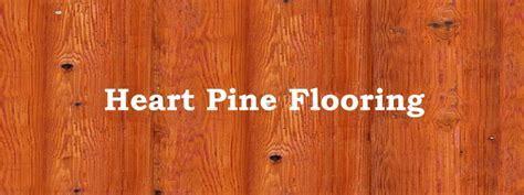 Choose Heart Pine Flooring   The Flooring Lady