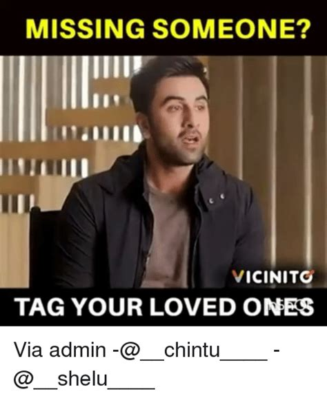 Missing Someone Meme Missing Someone Vicinitc Tag Your Loved Ones Via Admin