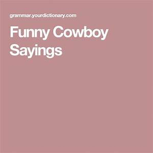 De 25+ bedste i... Hilarious Cowgirl Quotes