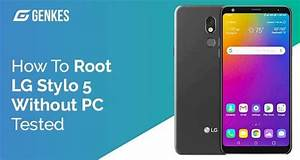 How To Root Lg Stylo 5 Without Pc  Tested