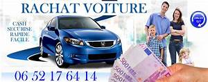 Rachat Auto : rachat voiture paris cash reprise auto paris occasion achat voiture 75 77 78 91 92 93 ~ Gottalentnigeria.com Avis de Voitures