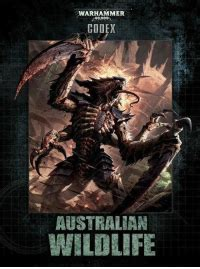 warhammer 40000 codex australian wildlife codex kick your meme me me
