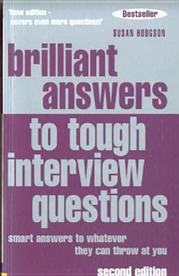 brilliant answers  tough interview questions smart