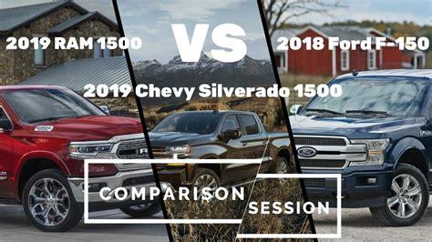 Cheyenne Vs Silverado by 2019 Ram 1500 Vs 2019 Chevy Silverado 1500 Vs 2018 Ford F