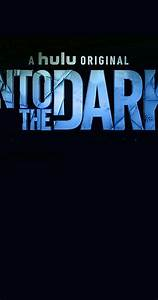 Download, Into, The, Dark, Season, 2, Or, Watch, Online, Streaming, Free, Of, Full, Episodes, In, Hd