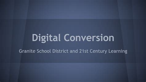 digital conversion granite school district and 21st