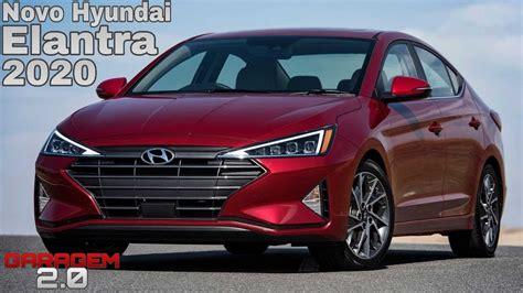 Hyundai Elantra 2020 by Novo Hyundai Elantra 2020 No Brasil Garagem 2 0
