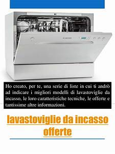 Awesome Lavastoviglie Incasso Offerta Pictures - acrylicgiftware.us ...