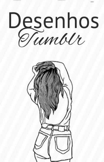 Desenhos Para Desenhar Tumblr Faceis Yolandas