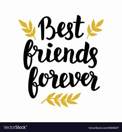 Forever Friends Vector Hand Written Modern Royalty