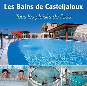 Bain De Casteljaloux : les bains de casteljaloux detente et relaxation en lot ~ Melissatoandfro.com Idées de Décoration