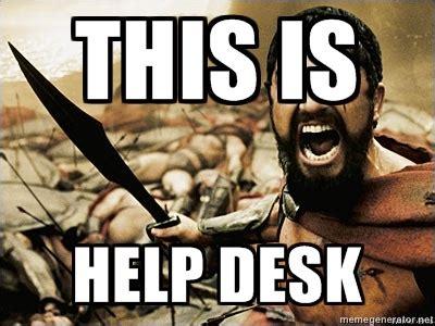 Helpdesk Meme - help desk helpdesk support help desk support pinterest help desk customer service meme