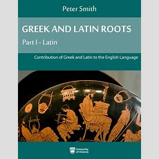 Greek And Latin Roots Part I  Latin  Open Textbook
