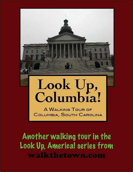 barnes and noble columbia sc a walking tour of columbia south carolina by doug gelbert