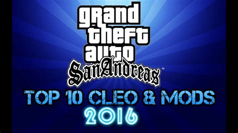 Gta San Andreas Top 10 Best Cleo And Mods 2016 Youtube