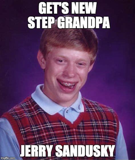 Jerry Sandusky Memes - bad luck brian meme imgflip