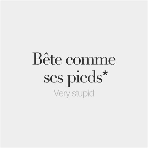 French Words — *Literal meaning: Dumb as one's feet ...