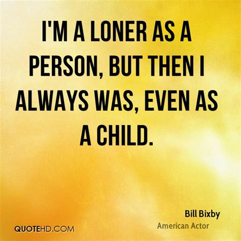 Short Quotes About Being A Loner