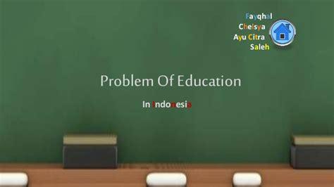 masalah pendidikan  indonesia problem  education