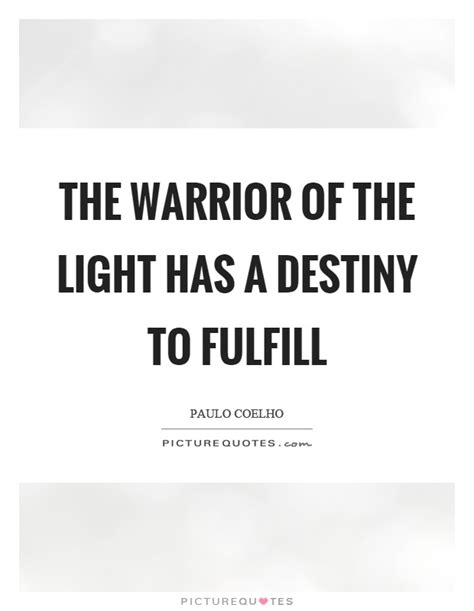 warrior of the light warrior quotes warrior sayings warrior picture quotes