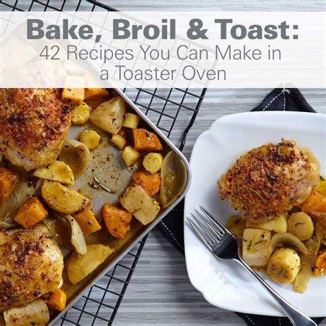 how do you make toast bake broil toast 42 recipes you can make in a toaster oven hamiltonbeach com