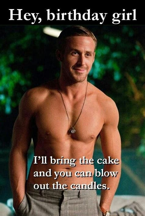 Hot Guy Birthday Meme - 17 best images about happy birthday on pinterest ryan gosling birthday wishes and happy 13th