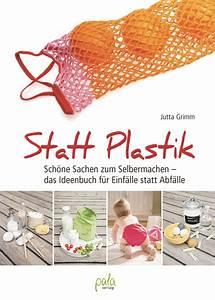 Flüssiges Plastik Zum Gießen : statt plastik sch ne sachen zum selbermachen ~ Somuchworld.com Haus und Dekorationen