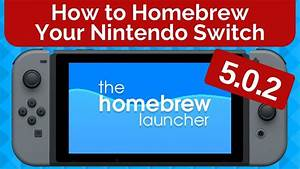 How to Homebrew Your Nintendo Switch 5.0.2 - YouTube