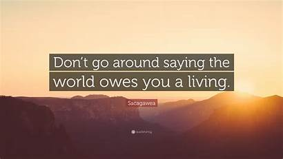 Around Sacagawea Saying Don Quote Owes Living