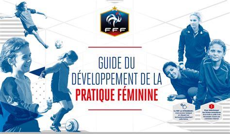 siege de la fff fff nouveau le guide de la pratique féminine