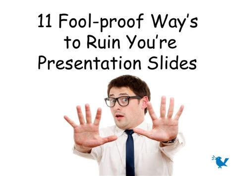 What Should I Put At The End Of A Resume by 11 Foolproof Ways To Ruin Your Presentation Slides