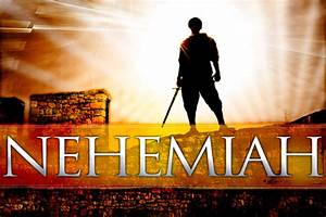 Nehemiah And th... Nehemiah Leadership Quotes