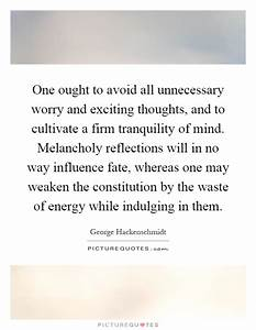 One ought to av... George Hackenschmidt Quotes