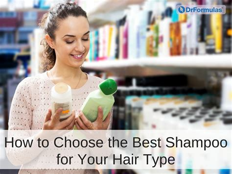 How To Choose The Best Shampoo For Your Hair Type