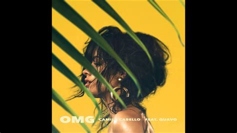 Camila Cabello Omg Audio Quavo Extended Version