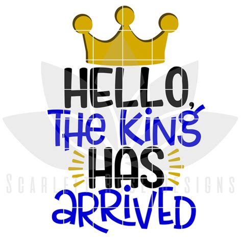 Scotties designs is home to thousands of svg, png, eps, jpg, and dxf and many other design resources. New Baby SVG, DXF, Hello The King has Arrived, Baby Boy ...