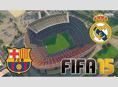 Barcelona Real Madrid FIFA 15 Camp Nou YouTube
