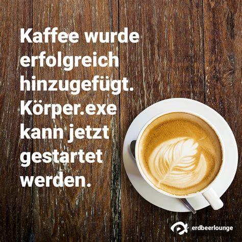 lustige sprueche guten morgen kaffee sprueche guten
