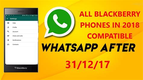 how to use whatsapp in all blackberry phones after 31 12 17 tutorial os 10