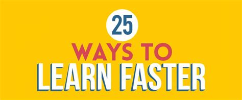 The Top 25 Ways To Learn Faster [infographic]