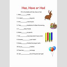 Has, Have Or Had Worksheet By Katieriverocabrera  Teaching Resources