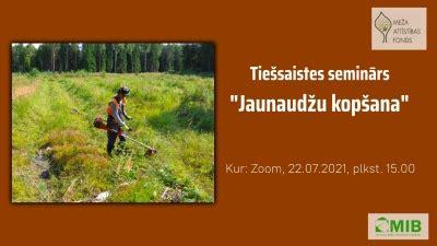 Seminārs - Jaunaudžu kopšana | Latvijas Meža īpašnieku ...