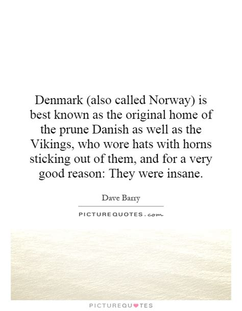 Denmark (also Called Norway) Is Best Known As The Original