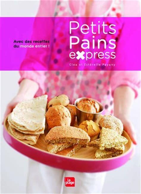 livre de cuisine pdf gratuit petits pains express de clea esterelle payany et myriam