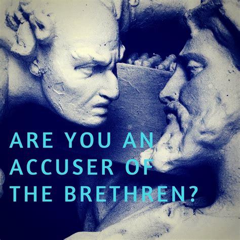 Are You An Accuser Of The Brethren? — Desirée M Mondesir