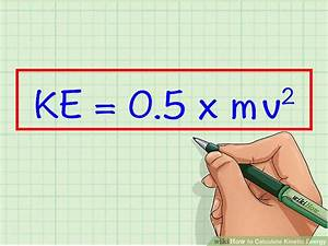 Energie Berechnen : how to calculate kinetic energy 9 steps with pictures wikihow ~ Themetempest.com Abrechnung